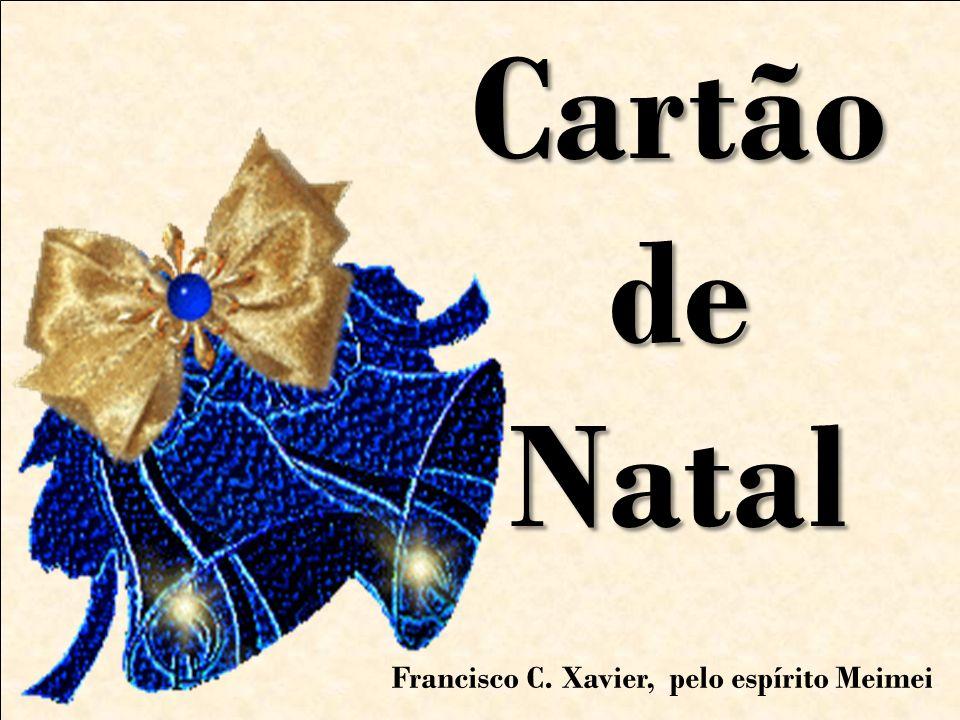 Cartão de Natal Francisco C. Xavier, pelo espírito Meimei