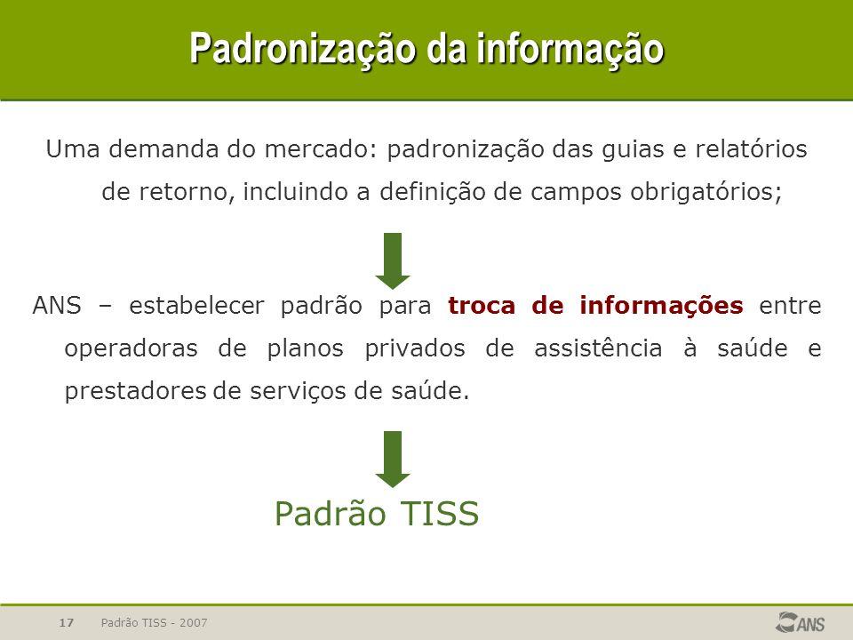 Padrão TISS - 200717 Uma demanda do mercado: padronização das guias e relatórios de retorno, incluindo a definição de campos obrigatórios; ANS – estab