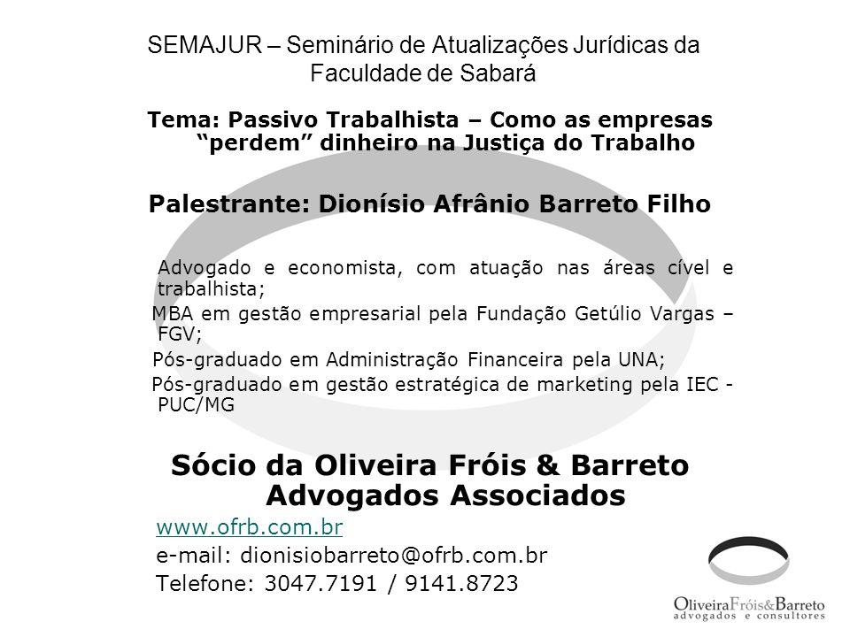 SEMAJUR – Seminário de Atualizações Jurídicas da Faculdade de Sabará Tema: Passivo Trabalhista – Como as empresas perdem dinheiro na Justiça do Trabal