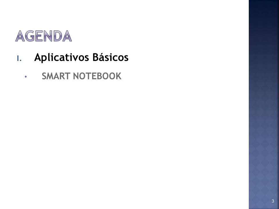 I. Aplicativos Básicos SMART NOTEBOOK 3