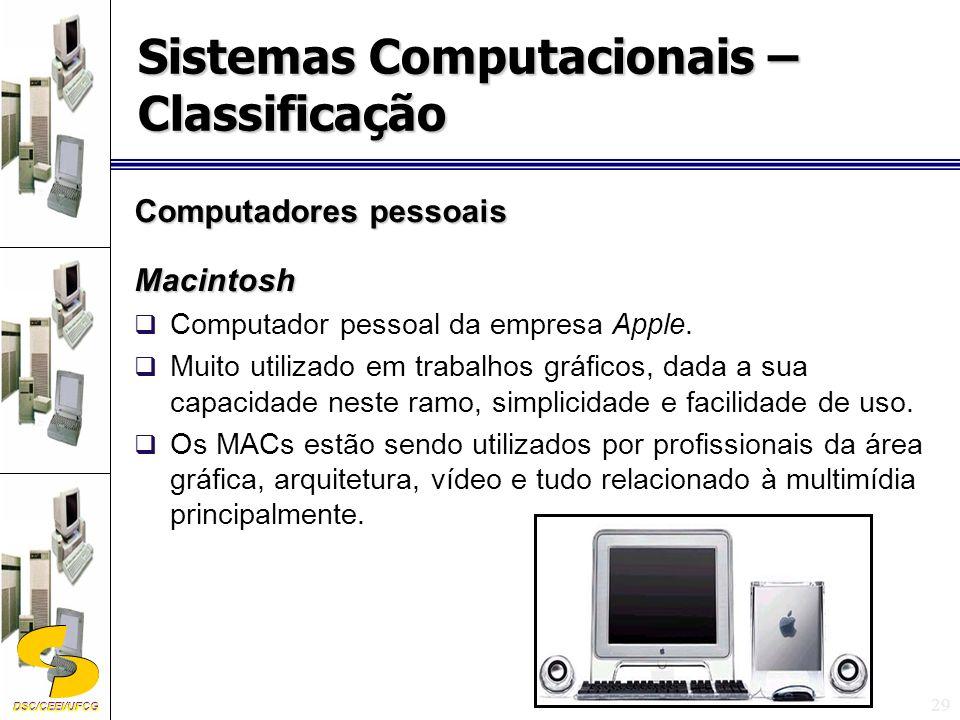 DSC/CEEI/UFCG 29 Computadores pessoais Macintosh Computador pessoal da empresa Apple.