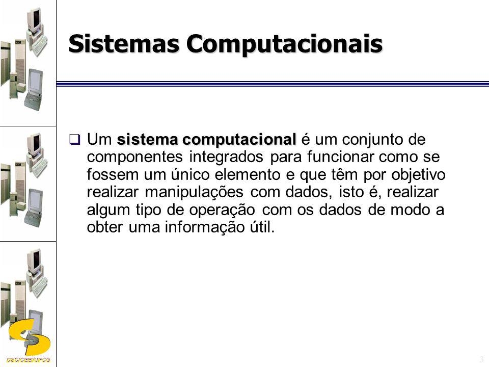 DSC/CEEI/UFCG 14 Computadores de âmbito geral Computadores capazes de desempenhar uma grande variedade de tarefas, através da execução de um grande número de programas.