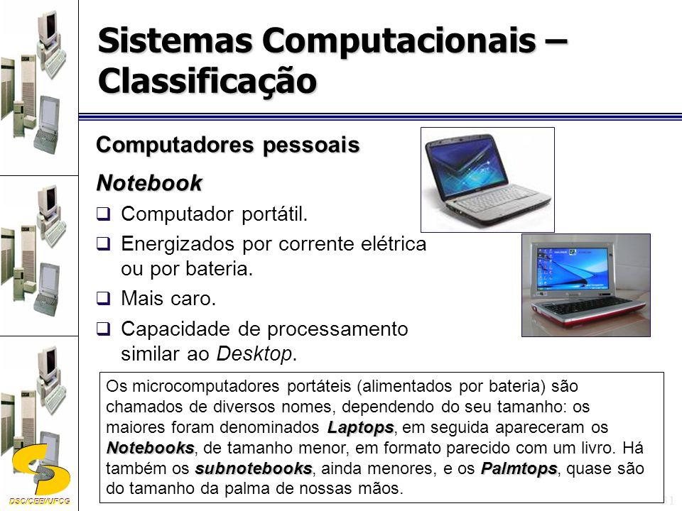 DSC/CEEI/UFCG 31 Computadores pessoais Notebook Computador portátil.
