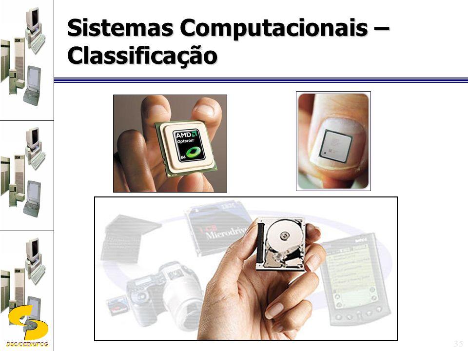DSC/CEEI/UFCG 35 Sistemas Computacionais – Classificação