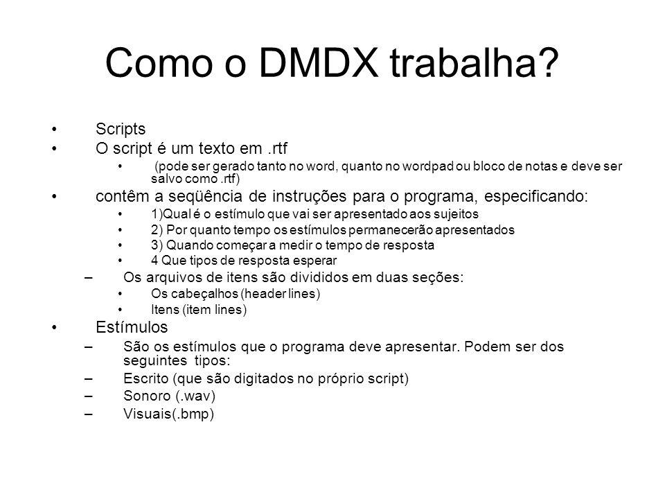Como o DMDX trabalha.