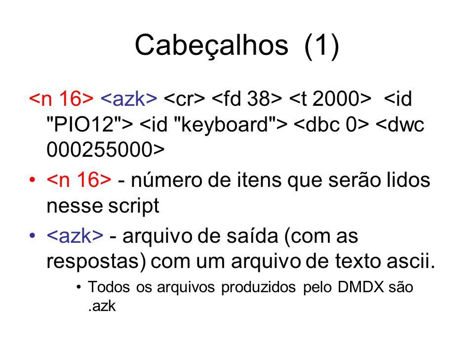 Cabeçalhos (1) - número de itens que serão lidos nesse script - arquivo de saída (com as respostas) com um arquivo de texto ascii.