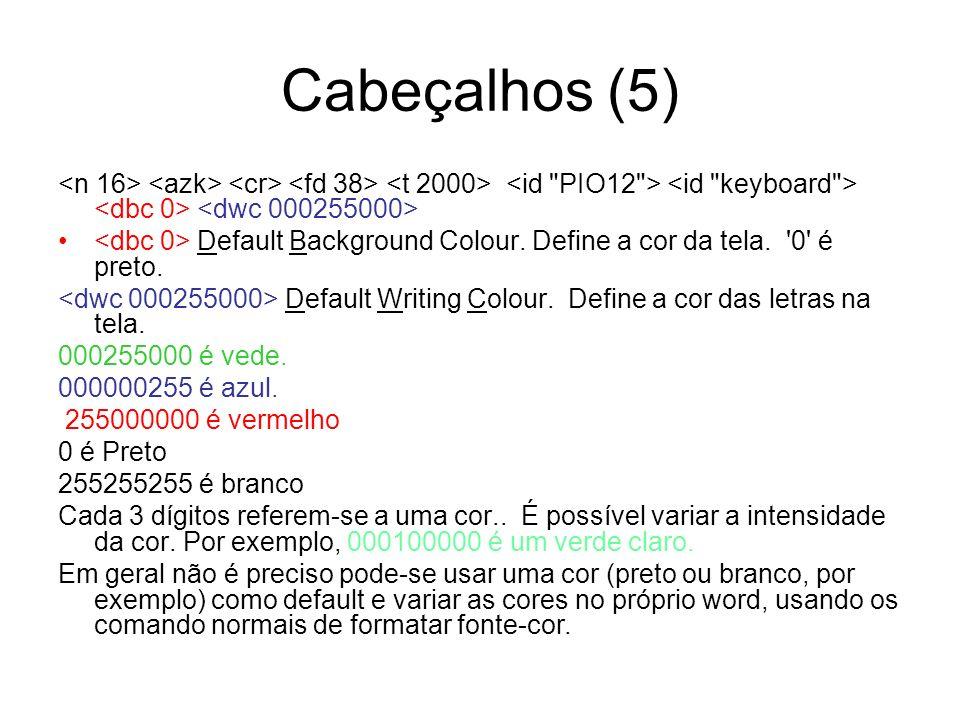Cabeçalhos (5) Default Background Colour.Define a cor da tela.