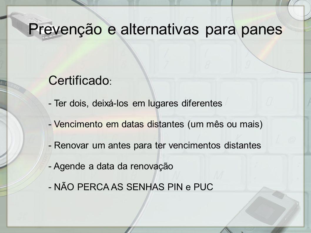 Certificado : - Ter dois, deixá-los em lugares diferentes - Vencimento em datas distantes (um mês ou mais) - Renovar um antes para ter vencimentos dis