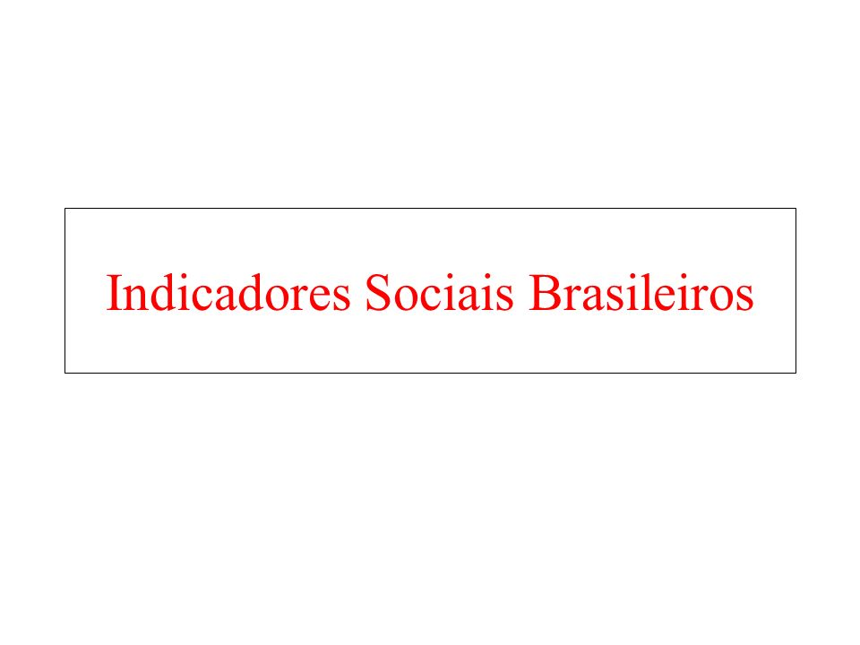 Indicadores Sociais Brasileiros