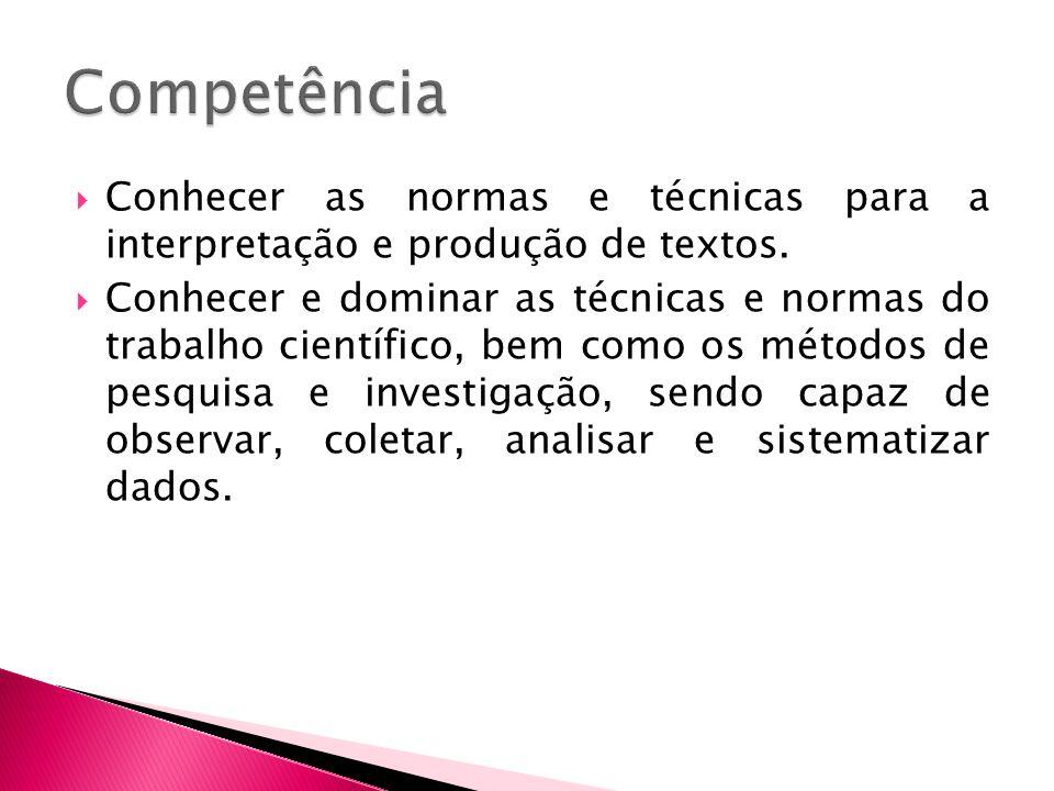 Conhecer as normas e técnicas para a interpretação e produção de textos.