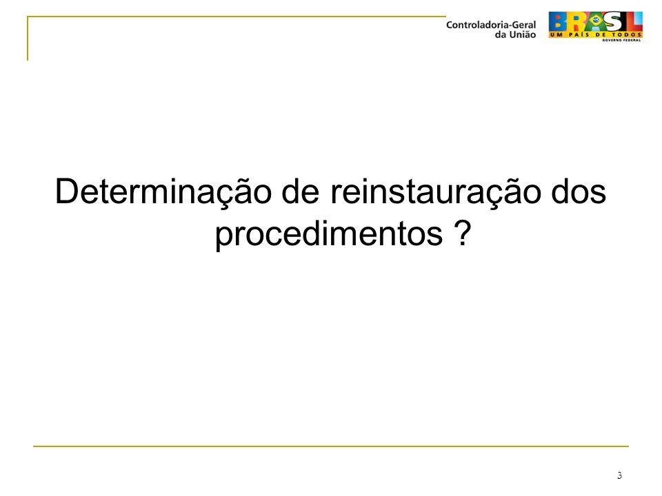 3 Determinação de reinstauração dos procedimentos ?