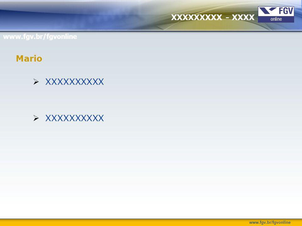 www.fgv.br/fgvonline XXXXXXXXXX Mario XXXXXXXXX - XXXX
