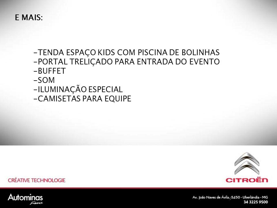 7 E MAIS: -TENDA ESPAÇO KIDS COM PISCINA DE BOLINHAS -PORTAL TRELIÇADO PARA ENTRADA DO EVENTO -BUFFET -SOM -ILUMINAÇÃO ESPECIAL -CAMISETAS PARA EQUIPE