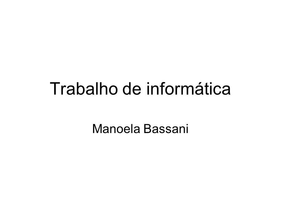 Trabalho de informática Manoela Bassani