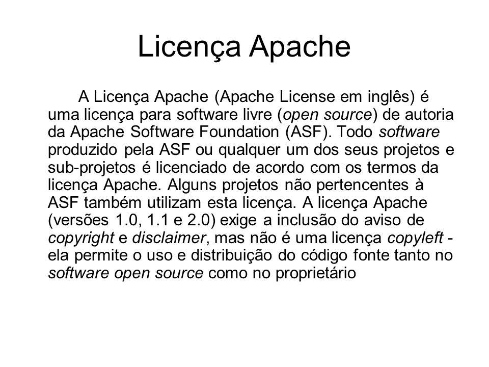 Licença Apache A Licença Apache (Apache License em inglês) é uma licença para software livre (open source) de autoria da Apache Software Foundation (ASF).