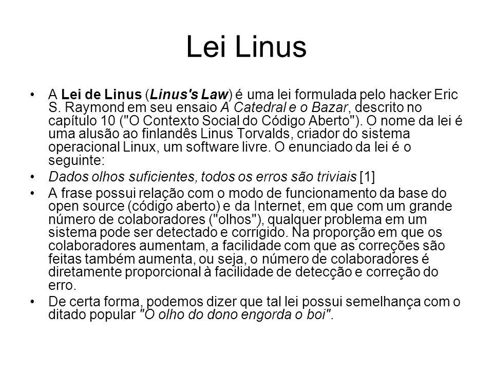 Lei Linus A Lei de Linus (Linus s Law) é uma lei formulada pelo hacker Eric S.