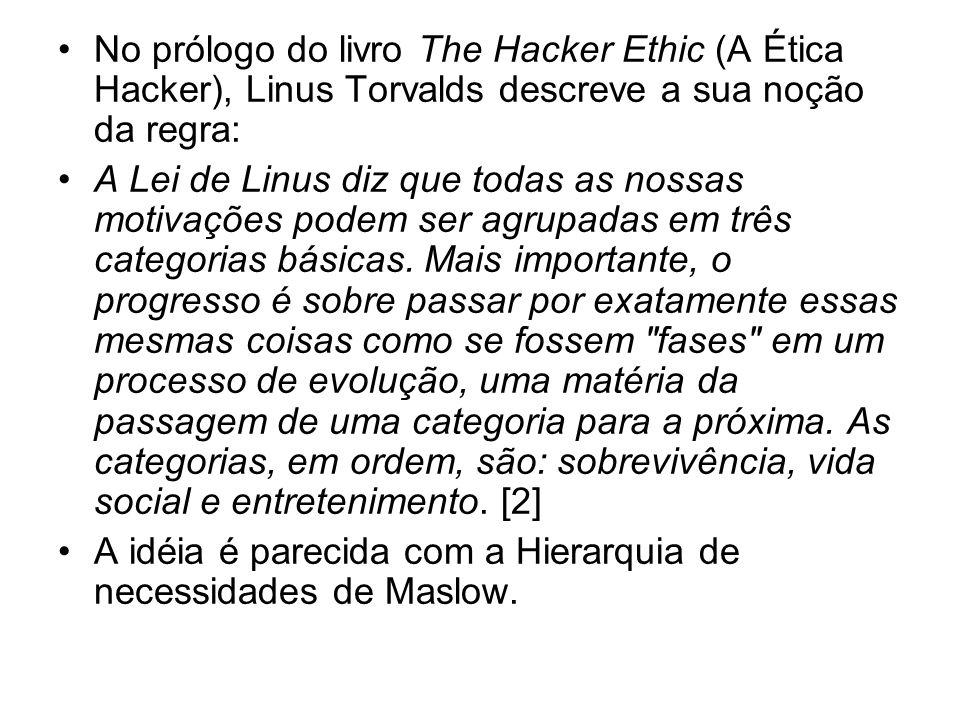 No prólogo do livro The Hacker Ethic (A Ética Hacker), Linus Torvalds descreve a sua noção da regra: A Lei de Linus diz que todas as nossas motivações podem ser agrupadas em três categorias básicas.