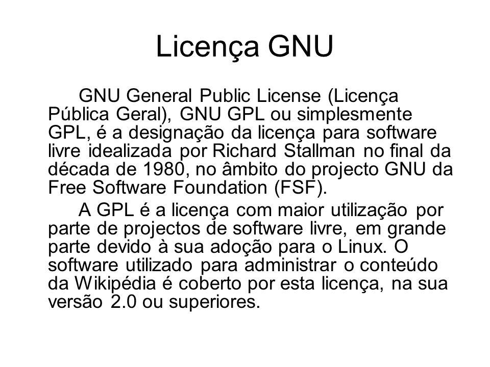 Licença GNU GNU General Public License (Licença Pública Geral), GNU GPL ou simplesmente GPL, é a designação da licença para software livre idealizada por Richard Stallman no final da década de 1980, no âmbito do projecto GNU da Free Software Foundation (FSF).