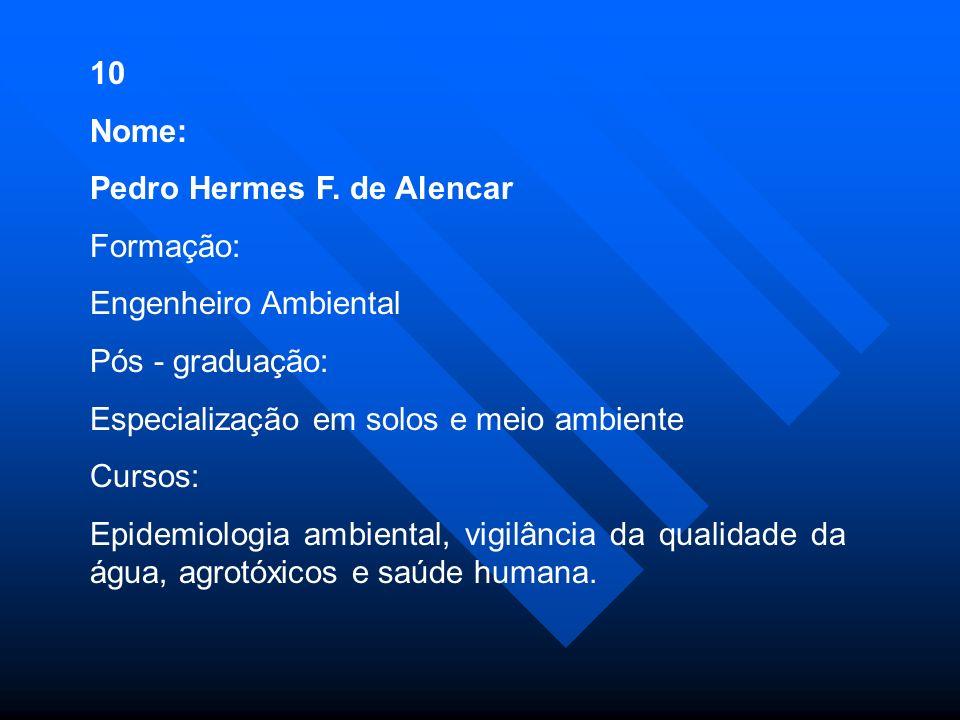10 Nome: Pedro Hermes F.