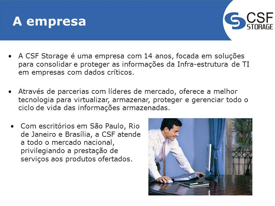A empresa A CSF Storage é uma empresa com 14 anos, focada em soluções para consolidar e proteger as informações da Infra-estrutura de TI em empresas c