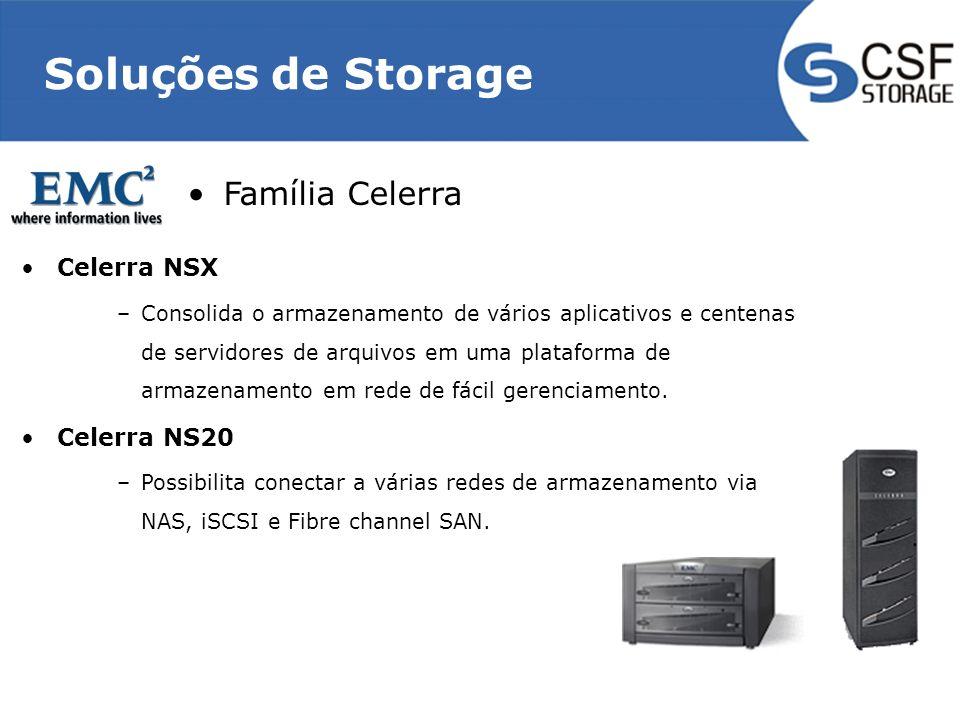 Soluções de Storage Celerra NSX –Consolida o armazenamento de vários aplicativos e centenas de servidores de arquivos em uma plataforma de armazenamento em rede de fácil gerenciamento.