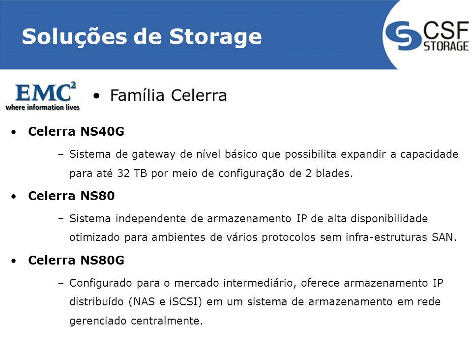 Soluções de Storage Celerra NS40G –Sistema de gateway de nível básico que possibilita expandir a capacidade para até 32 TB por meio de configuração de 2 blades.