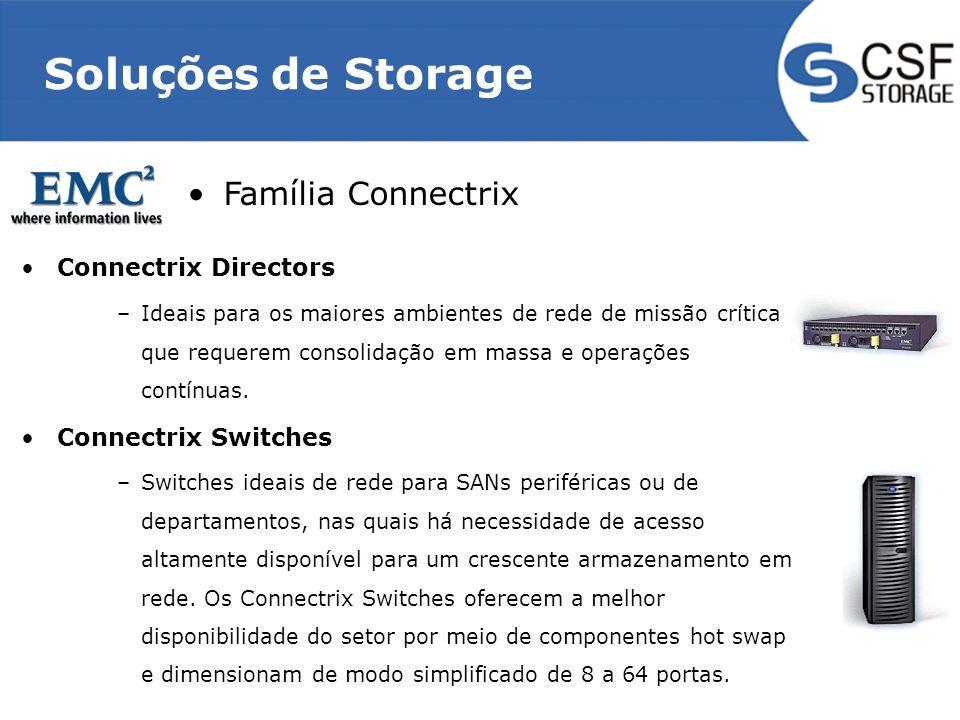 Soluções de Storage Connectrix Directors –Ideais para os maiores ambientes de rede de missão crítica que requerem consolidação em massa e operações contínuas.