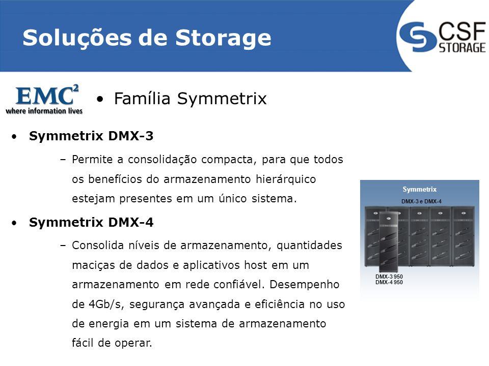 Soluções de Storage Symmetrix DMX-3 –Permite a consolidação compacta, para que todos os benefícios do armazenamento hierárquico estejam presentes em um único sistema.