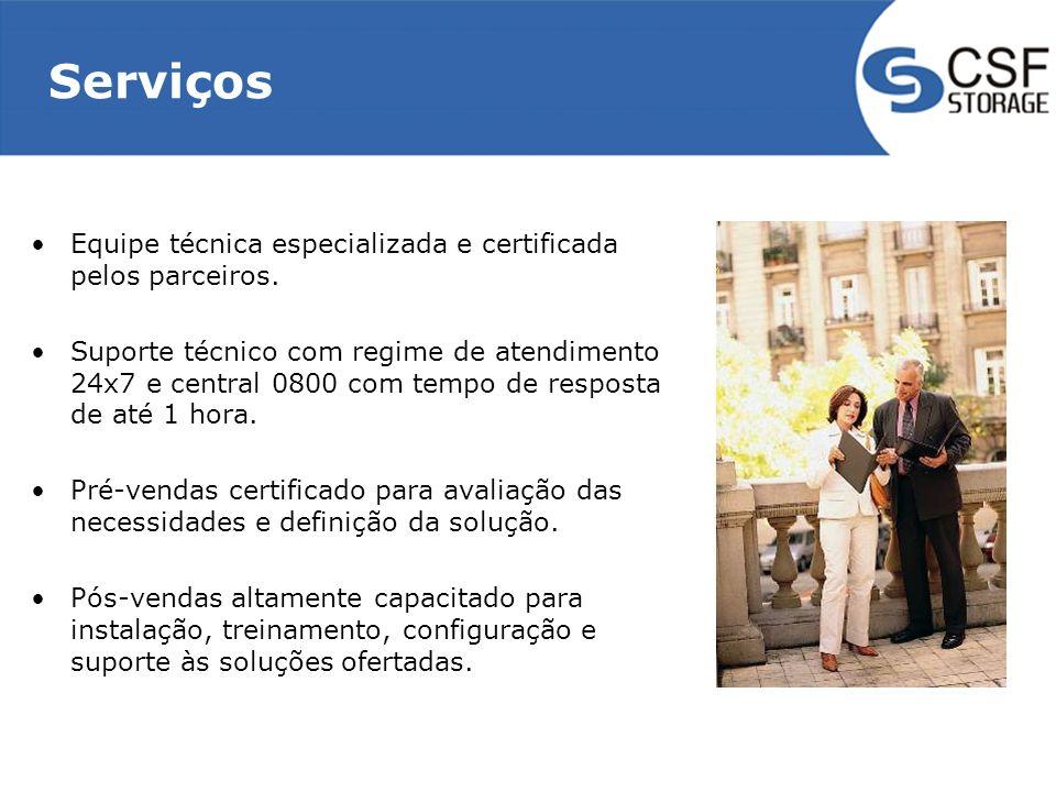 Serviços Equipe técnica especializada e certificada pelos parceiros. Suporte técnico com regime de atendimento 24x7 e central 0800 com tempo de respos