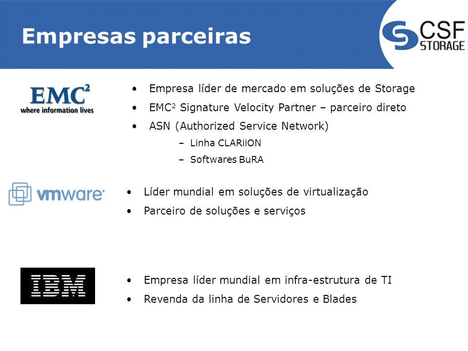 Empresas parceiras Empresa líder de mercado em soluções de Storage EMC 2 Signature Velocity Partner – parceiro direto ASN (Authorized Service Network)