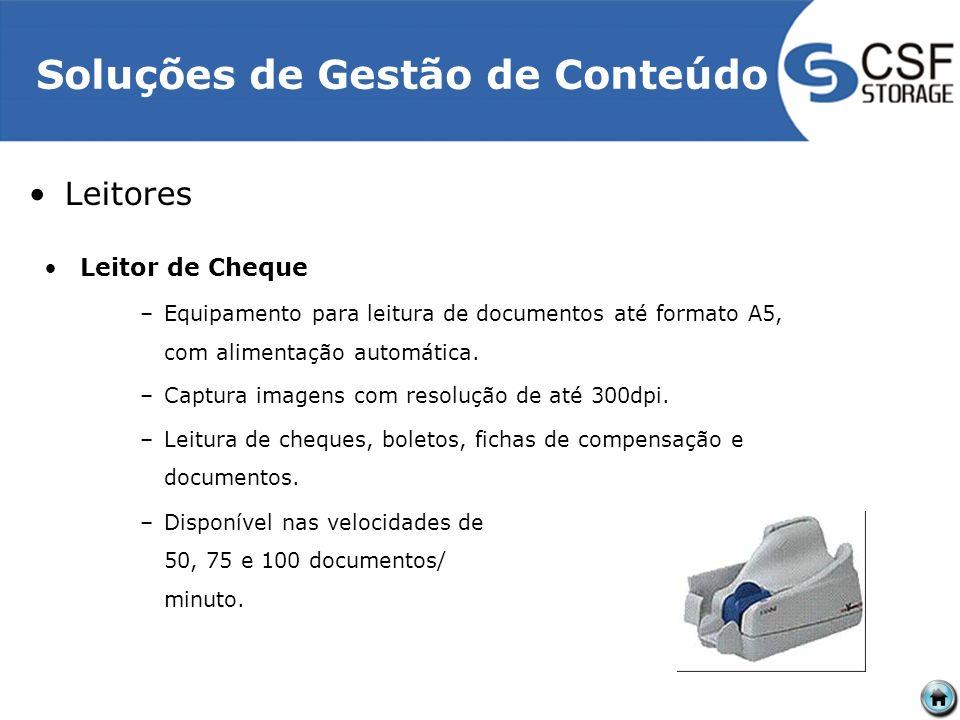 Soluções de Gestão de Conteúdo Leitores Leitor de Cheque –Equipamento para leitura de documentos até formato A5, com alimentação automática.