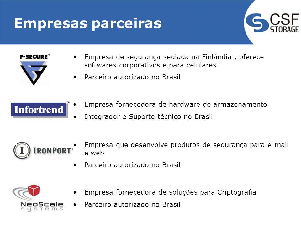 Empresas parceiras Empresa que desenvolve produtos de segurança para e-mail e web Parceiro autorizado no Brasil Empresa fornecedora de hardware de armazenamento Integrador e Suporte técnico no Brasil Empresa fornecedora de soluções para Criptografia Parceiro autorizado no Brasil Empresa de segurança sediada na Finlândia, oferece softwares corporativos e para celulares Parceiro autorizado no Brasil