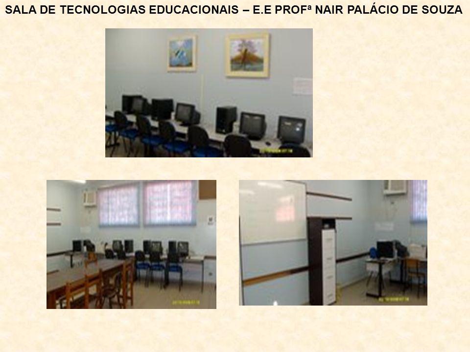 SALA DE TECNOLOGIAS EDUCACIONAIS – E.E PROFª NAIR PALÁCIO DE SOUZA