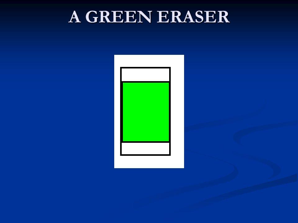 A GREEN ERASER