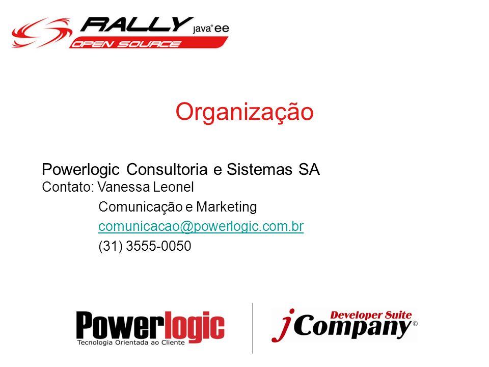Organização Powerlogic Consultoria e Sistemas SA Contato: Vanessa Leonel Comunicação e Marketing comunicacao@powerlogic.com.br (31) 3555-0050