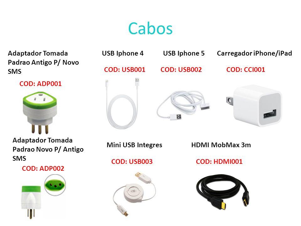 Cabos Adaptador Tomada Padrao Antigo P/ Novo SMS COD: ADP001 Adaptador Tomada Padrao Novo P/ Antigo SMS COD: ADP002 USB Iphone 4USB Iphone 5 COD: USB0