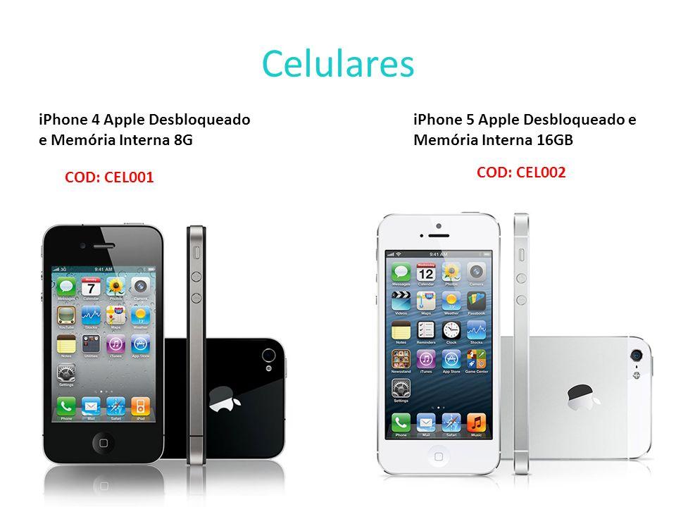 Celulares iPhone 5 Apple Desbloqueado e Memória Interna 16GB COD: CEL002 iPhone 4 Apple Desbloqueado e Memória Interna 8G COD: CEL001