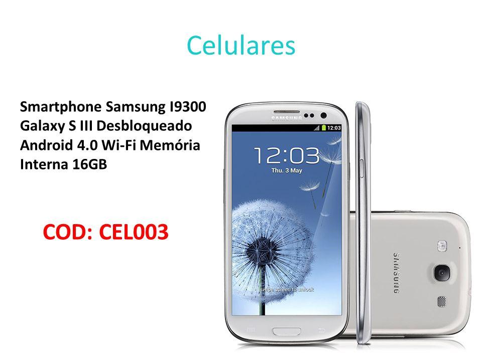 Celulares Smartphone Samsung I9300 Galaxy S III Desbloqueado Android 4.0 Wi-Fi Memória Interna 16GB COD: CEL003