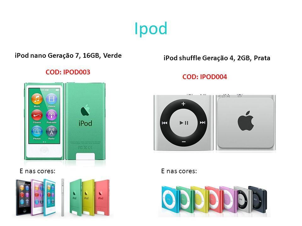 Ipod iPod nano Geração 7, 16GB, Verde E nas cores: iPod shuffle Geração 4, 2GB, Prata E nas cores: COD: IPOD004 COD: IPOD003
