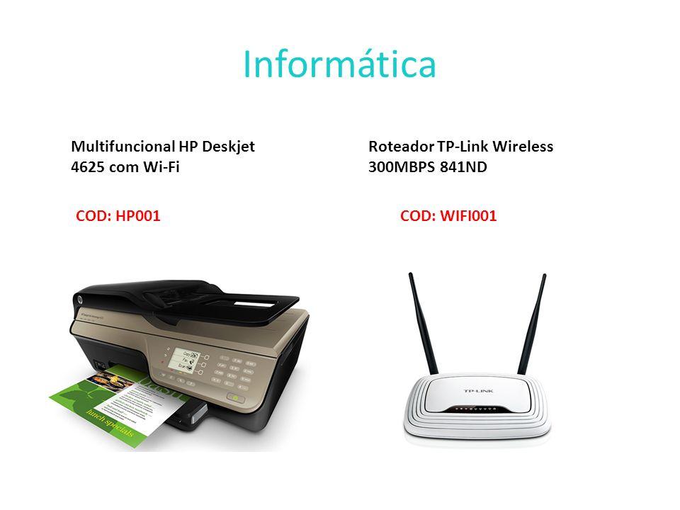 Informática Multifuncional HP Deskjet 4625 com Wi-Fi COD: HP001 Roteador TP-Link Wireless 300MBPS 841ND COD: WIFI001
