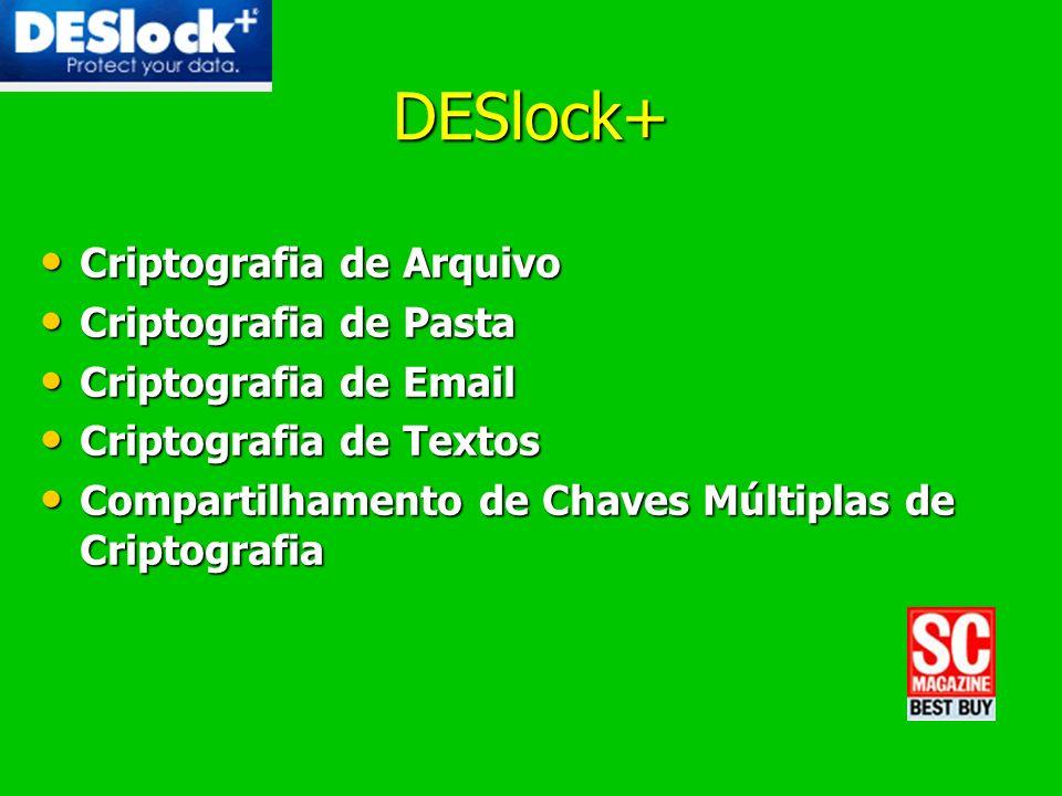 DESlock+ Criptografia de Arquivo Criptografia de Arquivo Criptografia de Pasta Criptografia de Pasta Criptografia de Email Criptografia de Email Cript