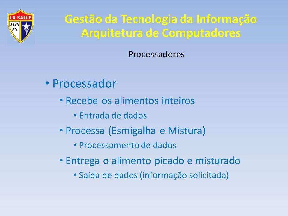 Gestão da Tecnologia da Informação Arquitetura de Computadores Processadores 3 – Funções e componentes 3.2- Controle Unidade de Controle Registrador de Instrução (RI) Contador de Instrução (CI) Decodificador de Instrução (DI) Registradores de endereço de memória Registradores de dados de memória Clock