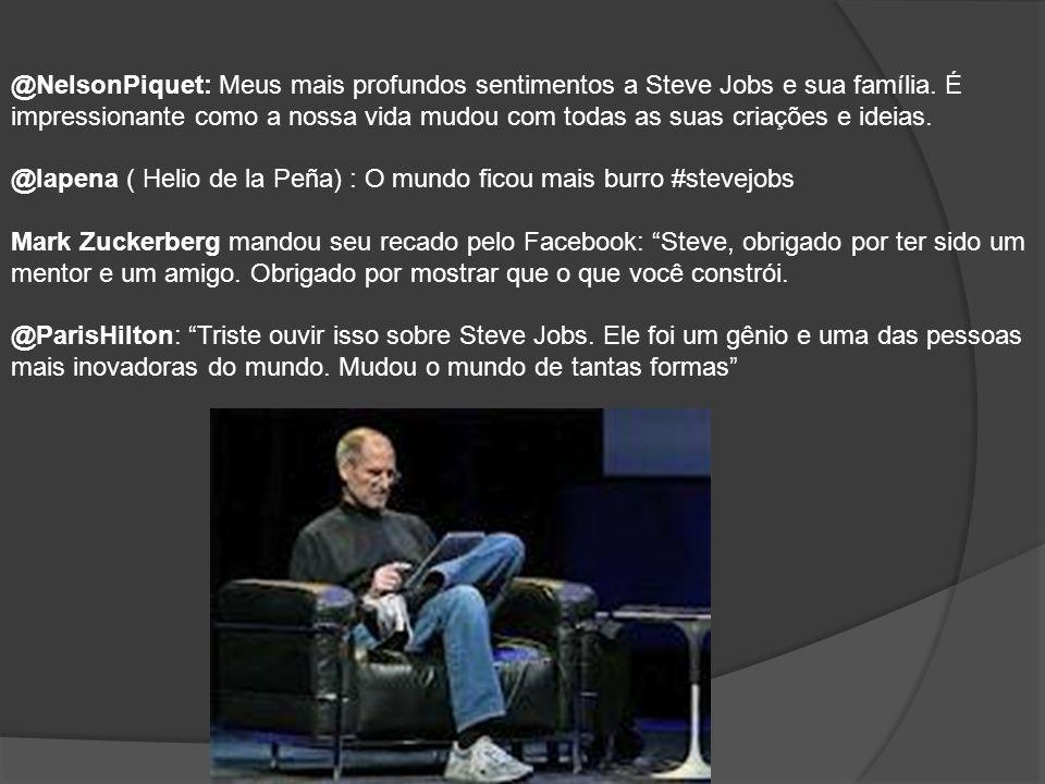 @NelsonPiquet: Meus mais profundos sentimentos a Steve Jobs e sua família. É impressionante como a nossa vida mudou com todas as suas criações e ideia