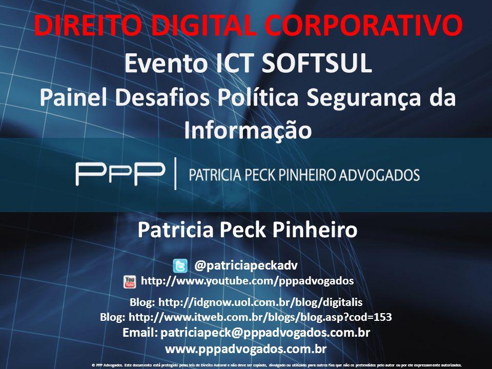 WWW.PPPADVOGADOS.COM.BR 2011 PPP Advogados. Todos os direitos reservados. 1 Siga Twitter: @patriciapeckadv Finalidade Acadêmica © PPP Advogados. Este