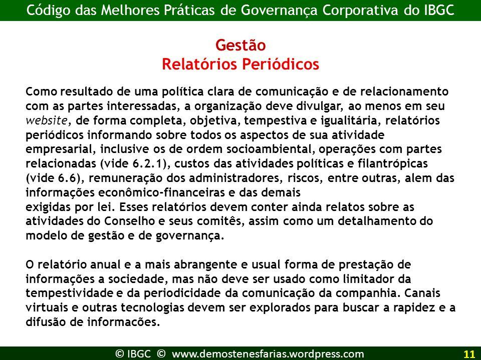 Gestão Relatórios Periódicos Como resultado de uma política clara de comunicação e de relacionamento com as partes interessadas, a organização deve di