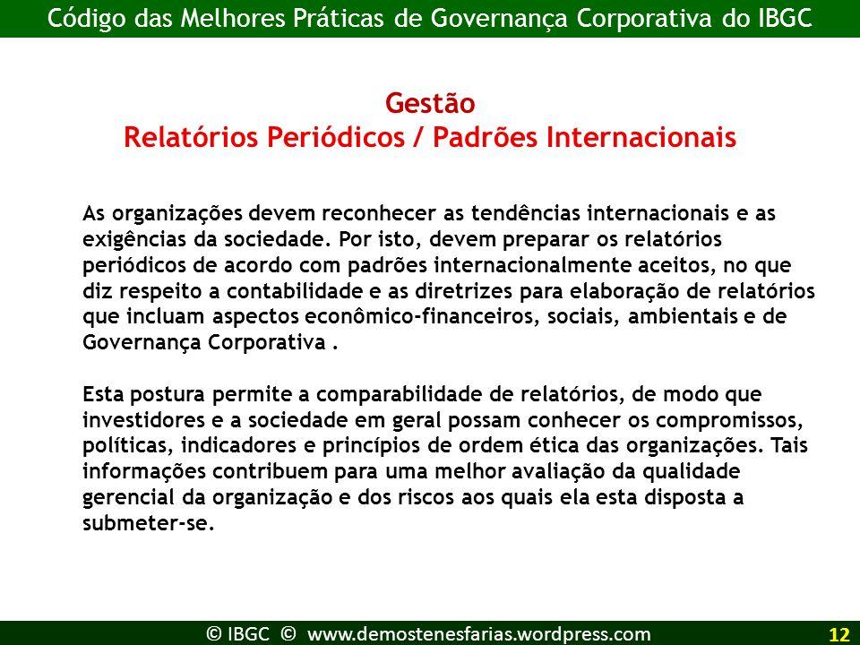 Gestão Relatórios Periódicos / Padrões Internacionais As organizações devem reconhecer as tendências internacionais e as exigências da sociedade. Por