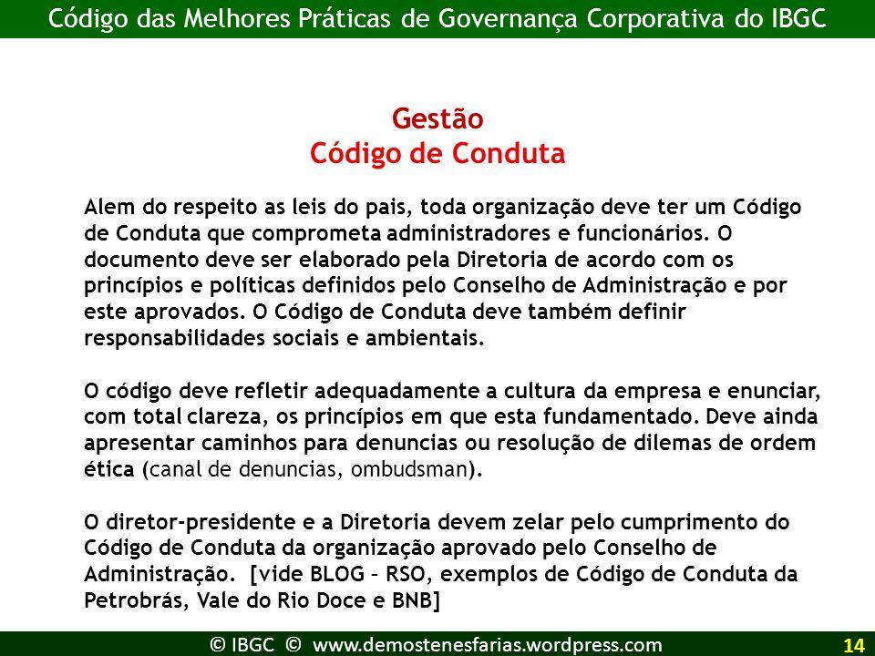 Gestão Código de Conduta Alem do respeito as leis do pais, toda organização deve ter um Código de Conduta que comprometa administradores e funcionário