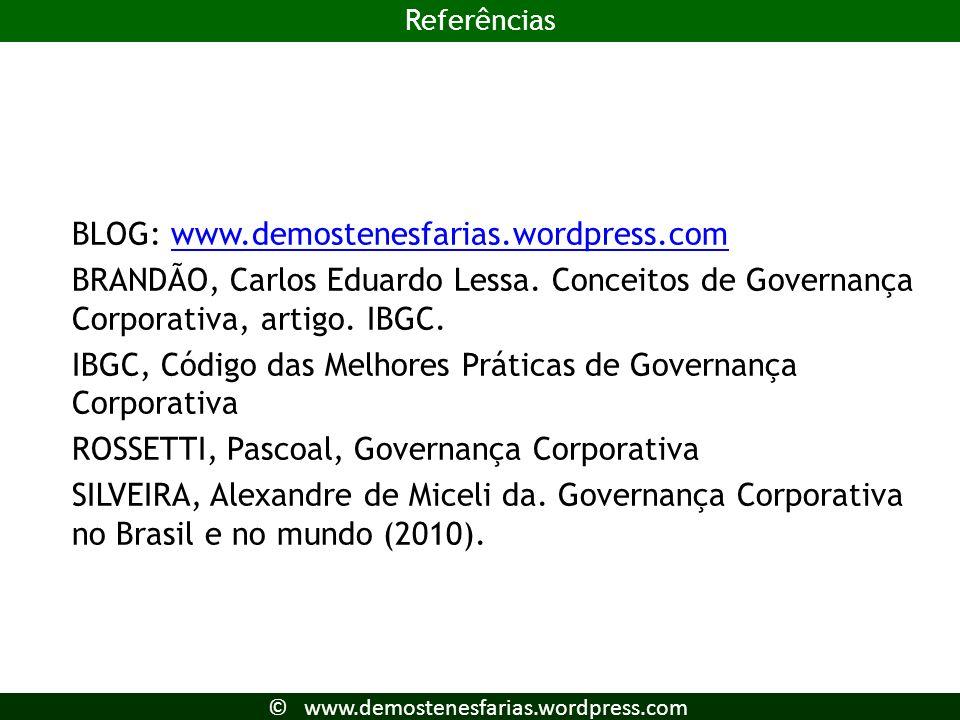 Fontes de pesquisa 23 BLOG: www.demostenesfarias.wordpress.comwww.demostenesfarias.wordpress.com BRANDÃO, Carlos Eduardo Lessa. Conceitos de Governanç