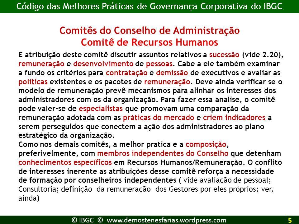 Comitês do Conselho de Administração Comitê de Recursos Humanos E atribuição deste comitê discutir assuntos relativos a sucessão (vide 2.20), remunera