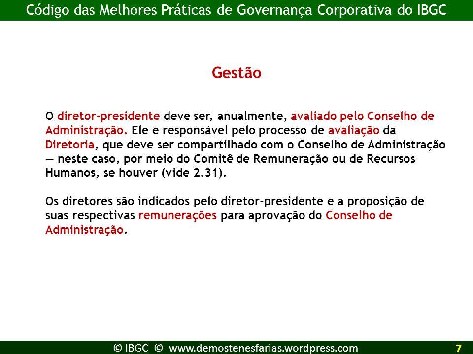 Gestão O diretor-presidente deve ser, anualmente, avaliado pelo Conselho de Administração. Ele e responsável pelo processo de avaliação da Diretoria,